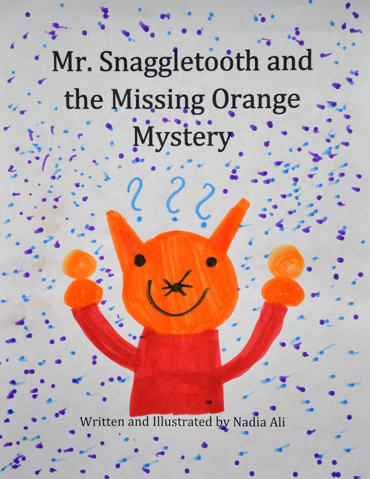 Nadia Ali Mr. Snaggletooth and the Missing Orange Mystery