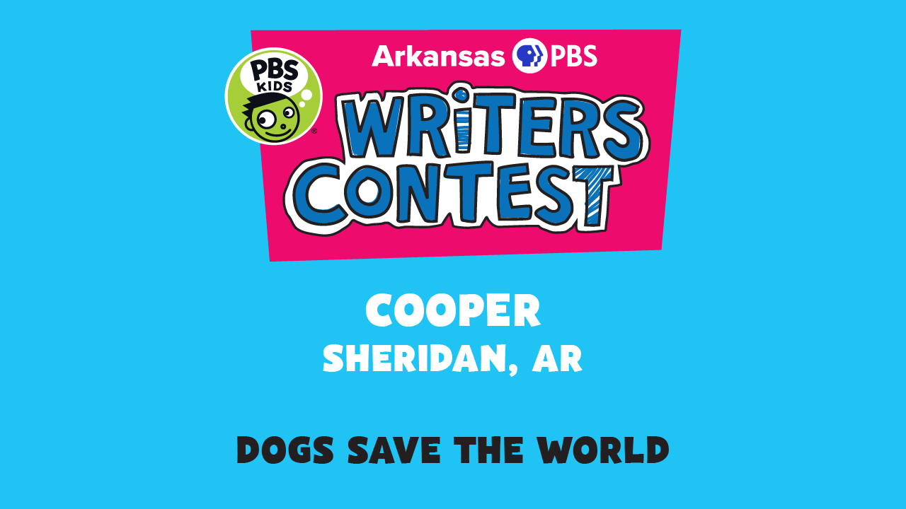 This week's writer, Cooper HendersonofSheridanand his story, 'Dogs Save the World'.