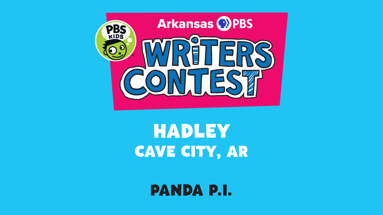 This week's writer, Hadley of Cave City and her story, 'Panda P.I.'.