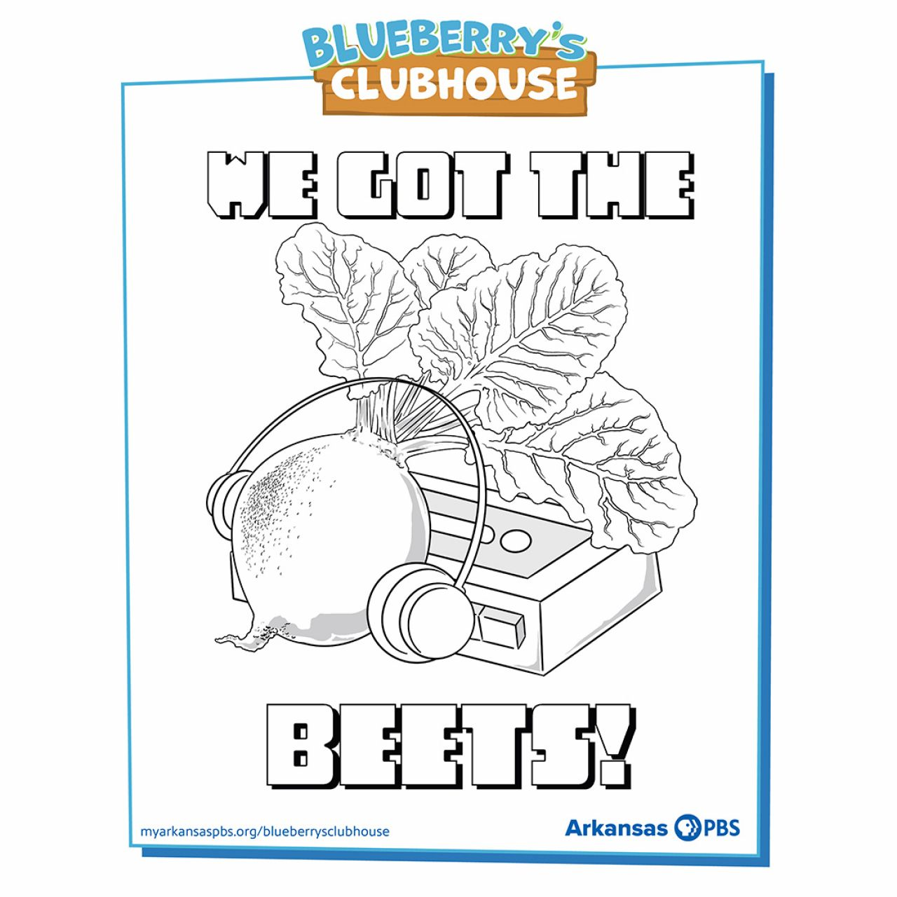 We got the Beets! black and white line drawing Coloring Sheet featuring a beet with a cassette player and headphones inside a colored Blueberry's Clubhouse frame