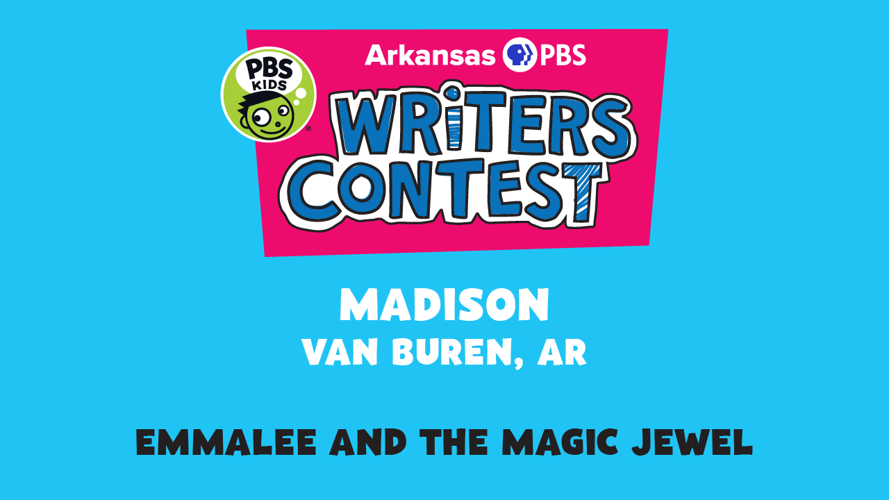 This week's writer, Madison Collingsworth of Van Buren and her story, Emmalee and the Magic Jewel.