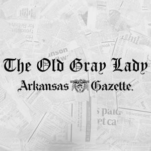 Arkansas, Newspaper, History, Gazette