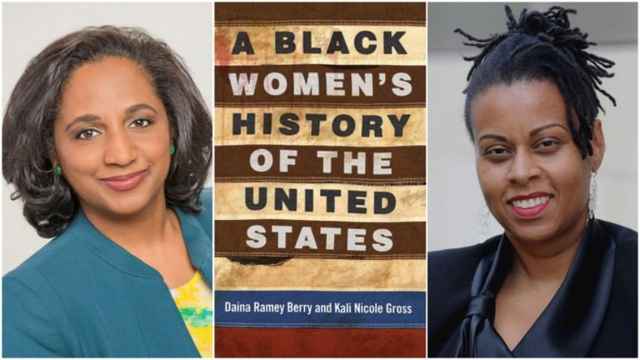 Headshots of authors Daina Ramey Berry and Kali N. Gross and A Black Women's History of the United States book cover