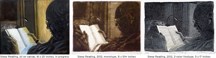Sleep Reading, oil on canvas, 16 x 20 inches, in progress Sleep Reading, 2012, monotype, 8 x 10 inches Sleep Reading, 2012, 2-color linotype, 5 x 17 inches